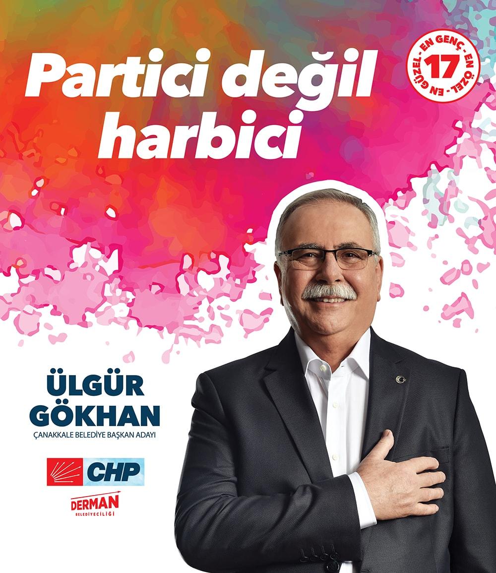 Partici Değil Harbici - Çanakkale Belediye Başkan Adayı Ülgür GÖKHAN